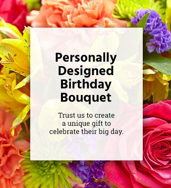 Personally Designed Birthday Bouquet