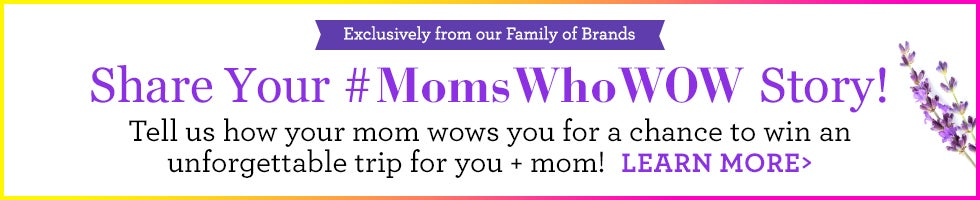 Mom's Who Wow Sweepstakes!